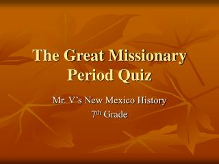 The Great Missionary Period Quiz