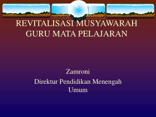 REVITALISASI MUSYAWARAH GURU MATA PELAJARAN