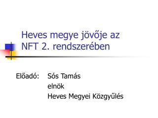 Heves megye j voje az  NFT 2. rendszer ben