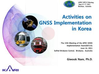 Activities on GNSS Implementation in Korea