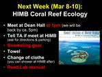 Next Week Mar 8-10: HIMB Coral Reef Ecology