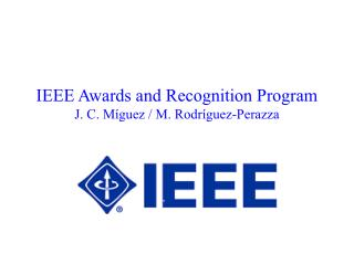 IEEE Awards and Recognition Program J. C. M guez