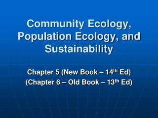 Community Ecology, Population Ecology, and Sustainability