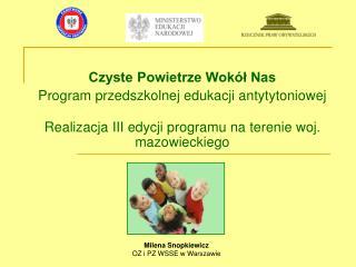 Czyste Powietrze Wok l Nas  Program przedszkolnej edukacji antytytoniowej  Realizacja III edycji programu na terenie woj