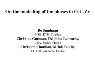 On the modelling of the phases in O-U-Zr