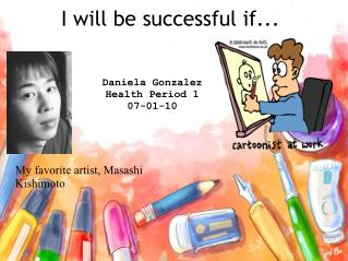 I will be successful if...