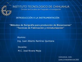 INSTITUTO TECNOLOGICO DE CHIHUAHUA Divisi n de Estudios de Posgrado e Investigaci n