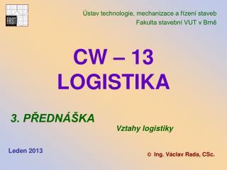 CW   13 LOGISTIKA