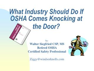 What Industry Should Do If OSHA Comes Knocking at the Door