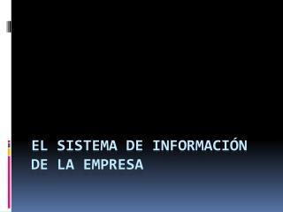 El Sistema de Informaci n de la Empresa