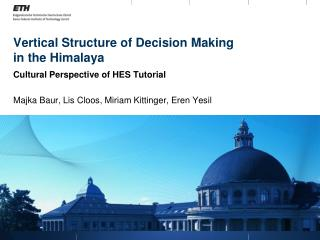 Vertical Structure of Decision Making  in the Himalaya