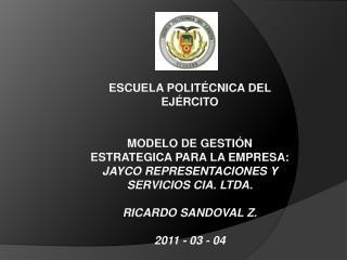 ESCUELA POLIT CNICA DEL EJ RCITO   MODELO DE GESTI N ESTRATEGICA PARA LA EMPRESA:  JAYCO REPRESENTACIONES Y SERVICIOS CI