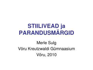 STIILIVEAD ja PARANDUSM RGID