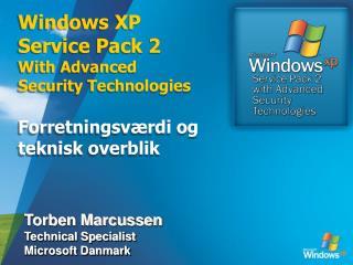 Windows XP Service Pack 2 With Advanced Security Technologies   Forretningsv rdi og teknisk overblik