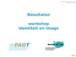 Resultaten  workshop  identiteit en imago
