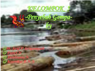 KELOMPOK  5 -Penyebab Gempa- by