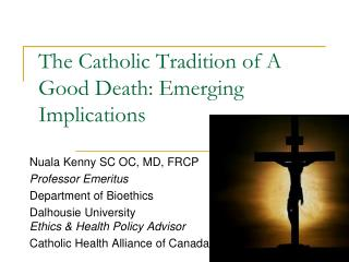 The Catholic Tradition of A Good Death: Emerging Implications