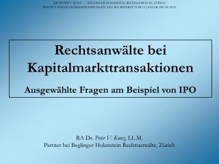 DR. PETER V. KUNZ  --   BEGLINGER HOLENSTEIN RECHTSANW LTE, Z RICH INSTITUT F R FINANZDIENSTLEISTUNGEN ZUG IFZ: REFERAT