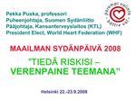 Pekka Puska, professori Puheenjohtaja, Suomen Syd nliitto P  johtaja, Kansanterveyslaitos KTL President Elect, World Hea
