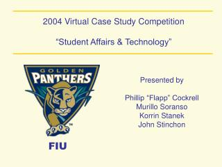 2004 Virtual Case Study Competition   Student Affairs  Technology