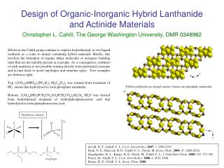Design of Organic-Inorganic Hybrid Lanthanide and Actinide Materials Christopher L. Cahill, The George Washington Univer