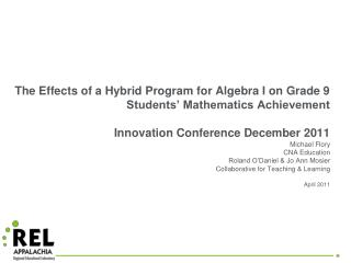 The Effects of a Hybrid Program for Algebra I on Grade 9 Students  Mathematics Achievement  Innovation Conference Decemb