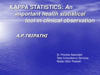KAPPA STATISTICS: An             important health statistical    tool in clinical observation