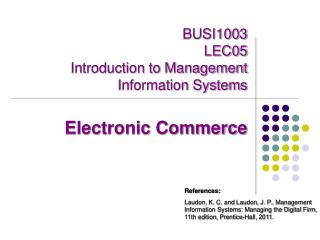 BUSI1003  LEC05   Introduction to Management Information Systems  Electronic Commerce