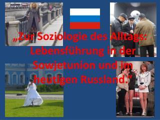 Zur Soziologie des Alltags: Lebensf hrung in der Sowjetunion und im heutigen Russland.