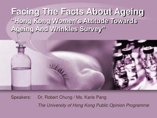 Facing The Facts About Ageing  Hong Kong Women s Attitude Towards Ageing And Wrinkles Survey