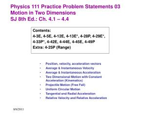 Physics 111 Practice Problem Statements 03 Motion in Two Dimensions SJ 8th Ed.: Ch. 4.1   4.4