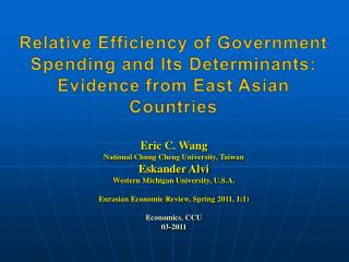 Relative Efficiency of Government Spending and Its Determinants: Evidence from East Asian Countries