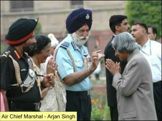 Air Chief Marshal   Arjan Singh