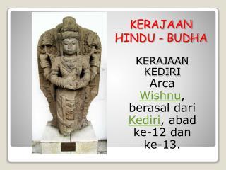 KERAJAAN KEDIRI  Arca Wishnu, berasal dari Kediri, abad ke-12 dan ke-13.