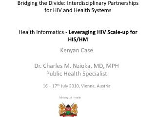 Bridging the Divide: Interdisciplinary Partnerships for HIV and Health Systems   Health Informatics - Leveraging HIV Sca