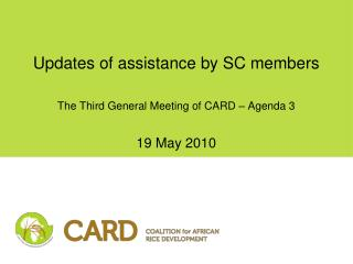 Updates of assistance by SC members   The Third General Meeting of CARD   Agenda 3