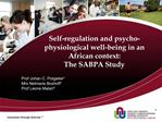 Self-regulation and psycho-physiological well-being in an African context:  The SABPA Study