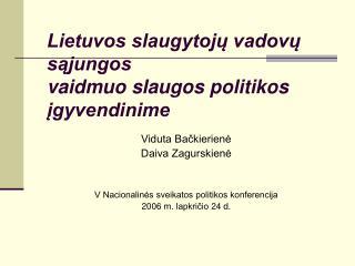 Lietuvos slaugytoju vadovu sajungos  vaidmuo slaugos politikos igyvendinime