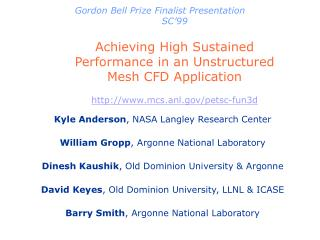 Gordon Bell Prize Finalist Presentation SC 99  Achieving High Sustained Performance in an Unstructured Mesh CFD Applicat