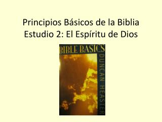 Principios B sicos de la Biblia Estudio 2: El Esp ritu de Dios