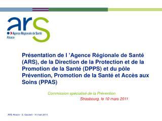 Pr sentation de l  Agence R gionale de Sant  ARS, de la Direction de la Protection et de la Promotion de la Sant  DPPS e