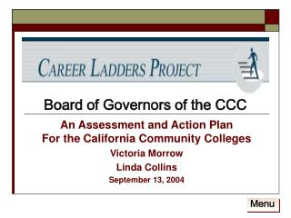 An Assessment and Action Plan  For the California Community Colleges Victoria Morrow Linda Collins September 13, 2004