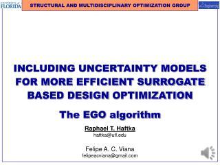 INCLUDING UNCERTAINTY MODELS FOR MORE EFFICIENT SURROGATE BASED DESIGN OPTIMIZATION The EGO algorithm