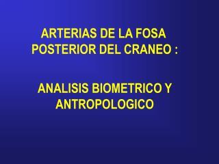 ANALISIS BIOMETRICO Y  ANTROPOLOGICO