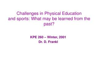 Challenges in Physical Education and sports: What may be learned from the past