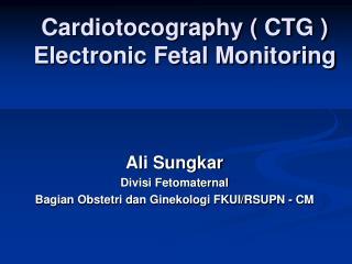Cardiotocography  CTG  Electronic Fetal Monitoring