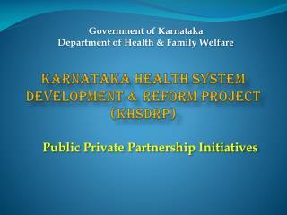 Karnataka Health System Development  Reform Project KHSDRP