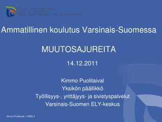 Ammatillinen koulutus Varsinais-Suomessa  MUUTOSAJUREITA
