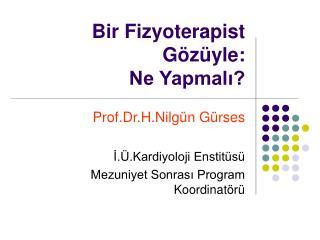 Bir Fizyoterapist G z yle:  Ne Yapmali