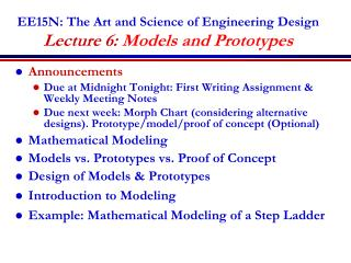 EE15N: The Art and Science of Engineering Design Lecture 6: Models and Prototypes